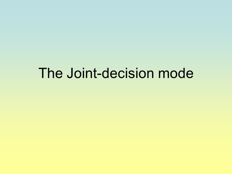 The Joint-decision mode