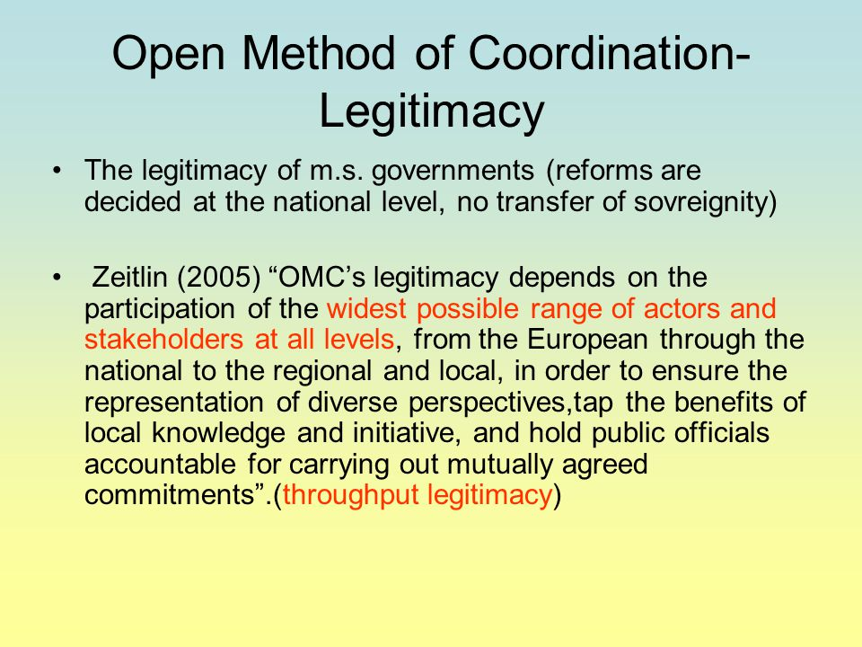 Open Method of Coordination- Legitimacy The legitimacy of m.s.