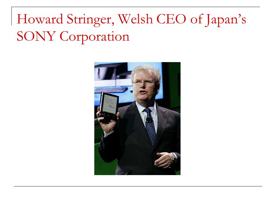 Howard Stringer, Welsh CEO of Japan's SONY Corporation