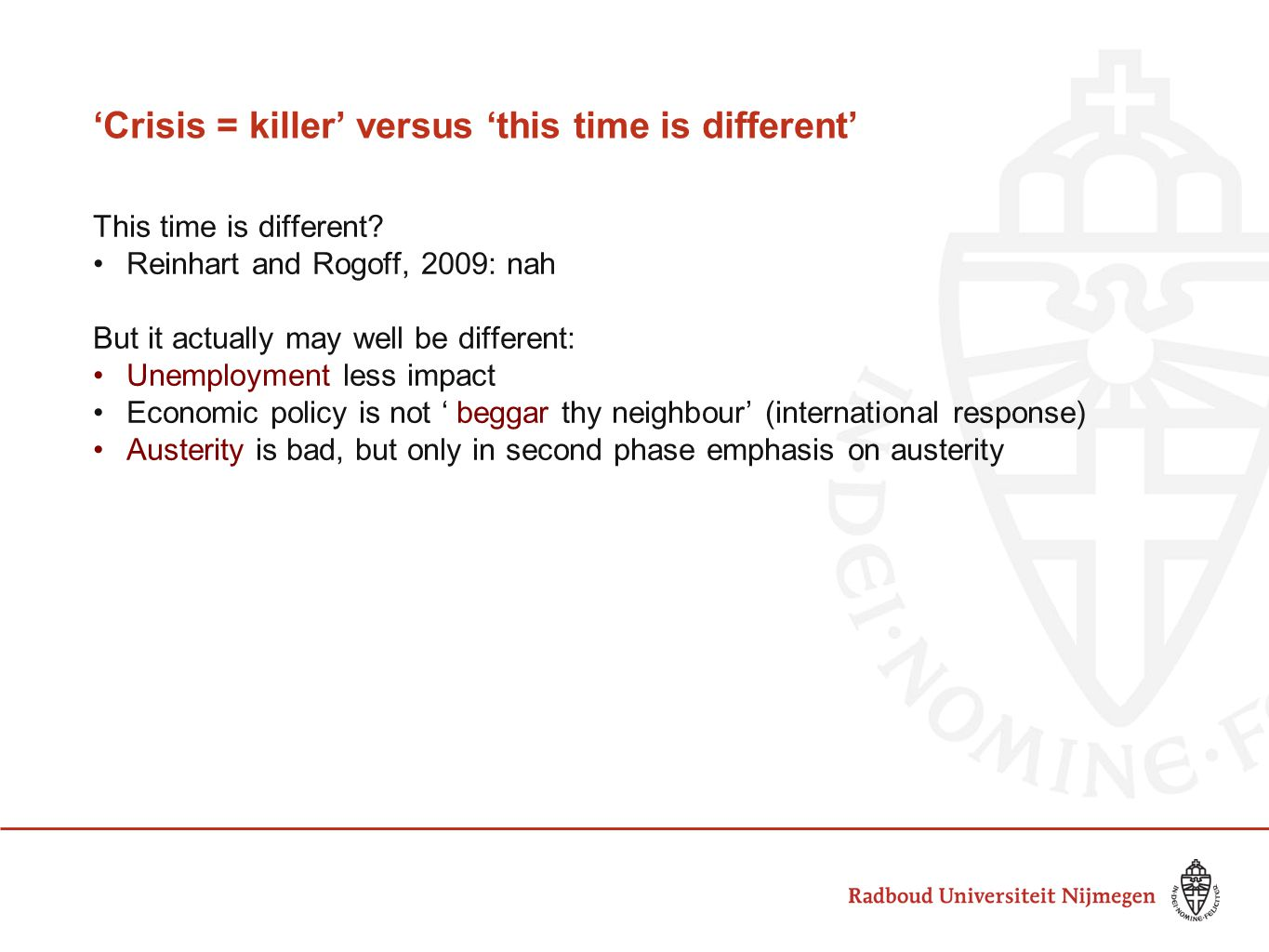 'Crisis = killer' versus 'this time is different' This time is different.
