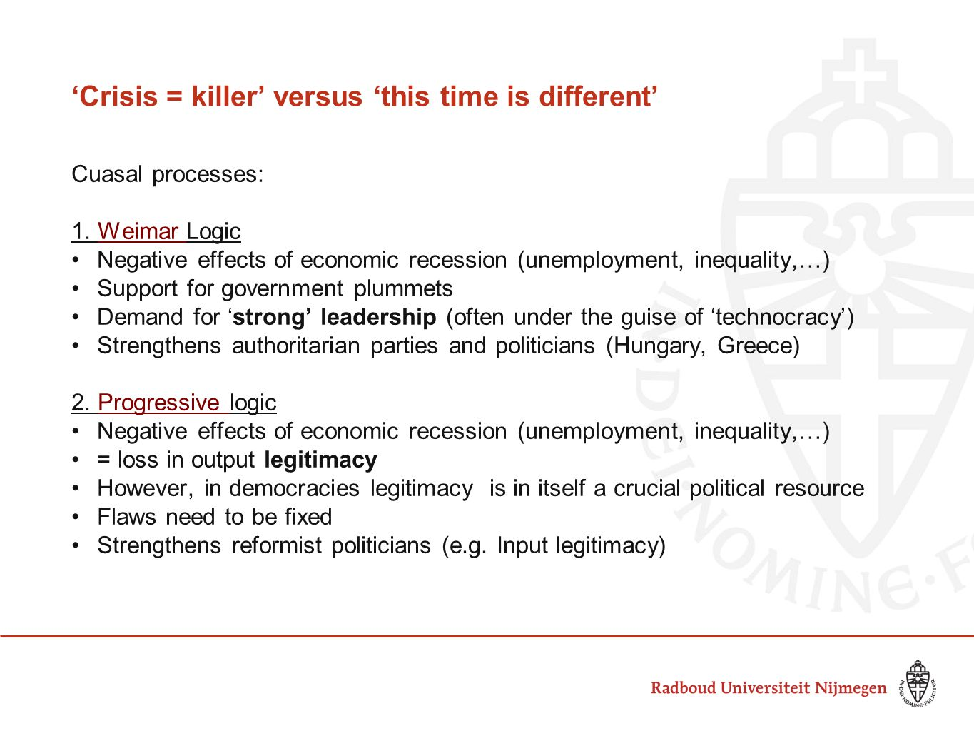 'Crisis = killer' versus 'this time is different' Cuasal processes: 1.