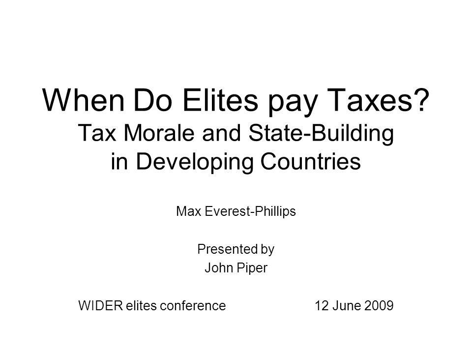 When Do Elites pay Taxes.