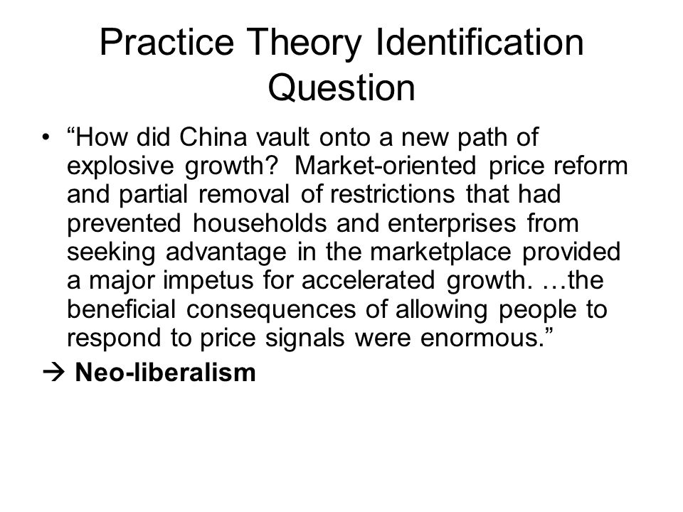 Practice Theory Identification Question How did China vault onto a new path of explosive growth.