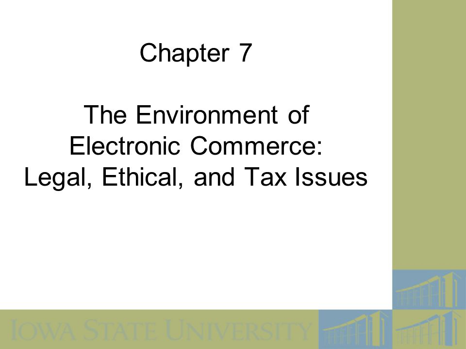 2 Objectives In this chapter, you will learn about: Laws that govern electronic commerce activities Laws that govern the use of intellectual property by online businesses Online crime, terrorism, and warfare Ethics issues that arise for companies conducting electronic commerce Conflicts between companies' desire to collect and use data about their customers and the privacy rights of those customers Taxes that are levied on electronic commerce activities