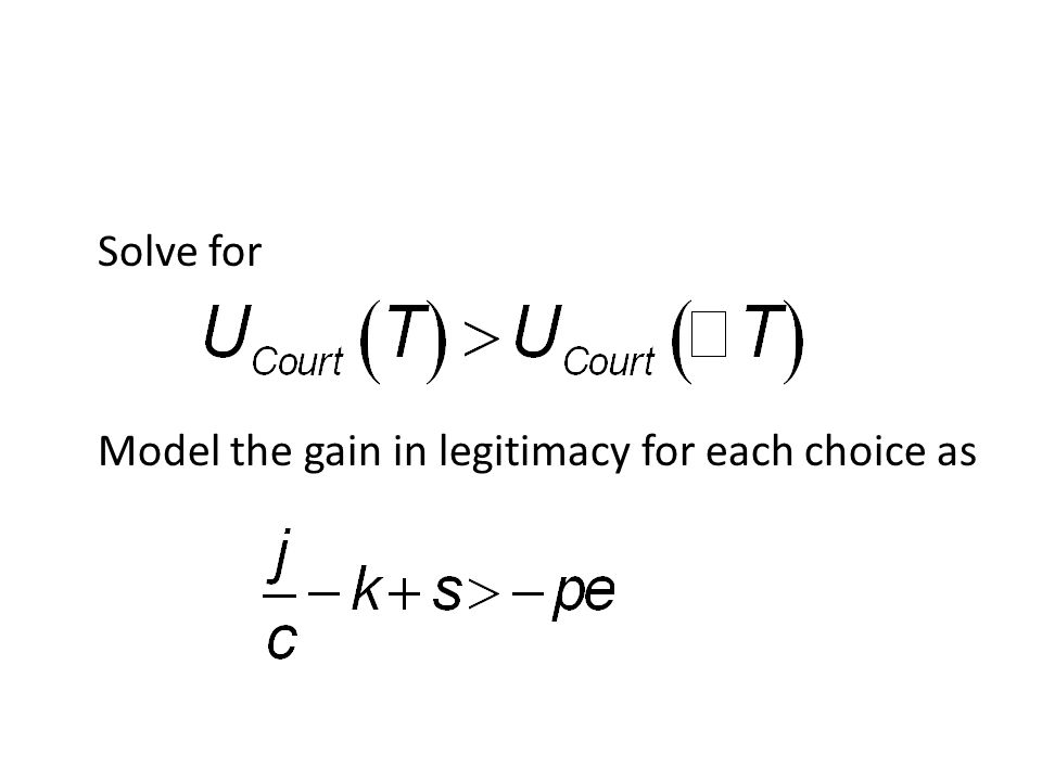 Solve for Model the gain in legitimacy for each choice as