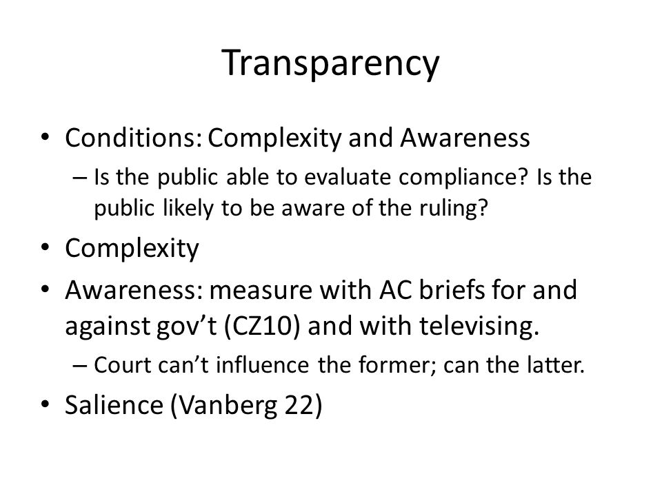 Transparency Conditions: Complexity and Awareness – Is the public able to evaluate compliance.