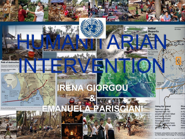 HUMANITARIAN INTERVENTION IRENA GIORGOU & EMANUELA PARISCIANI IRENA GIORGOU & EMANUELA PARISCIANI