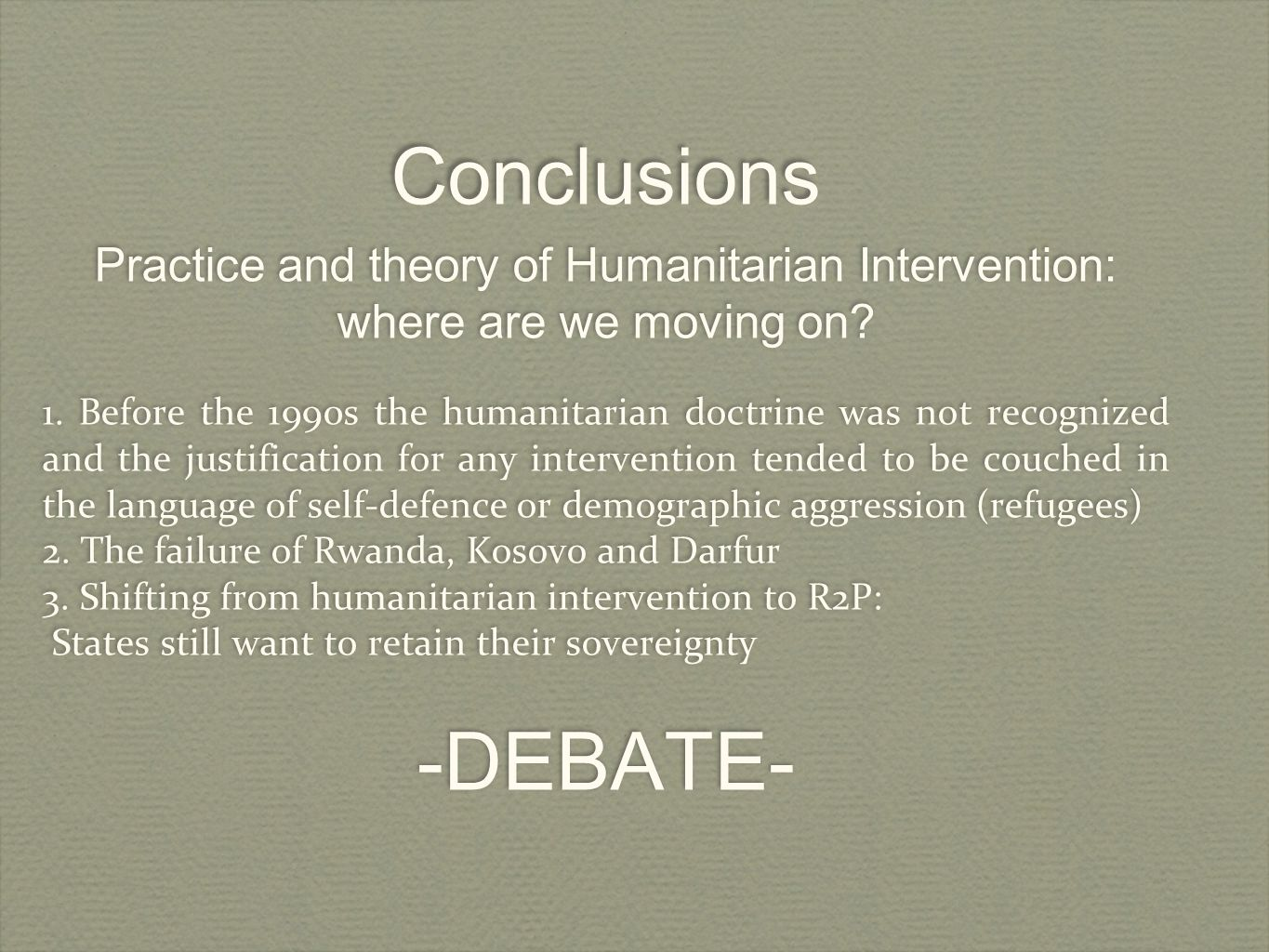 Practice and theory of Humanitarian Intervention: where are we moving on.