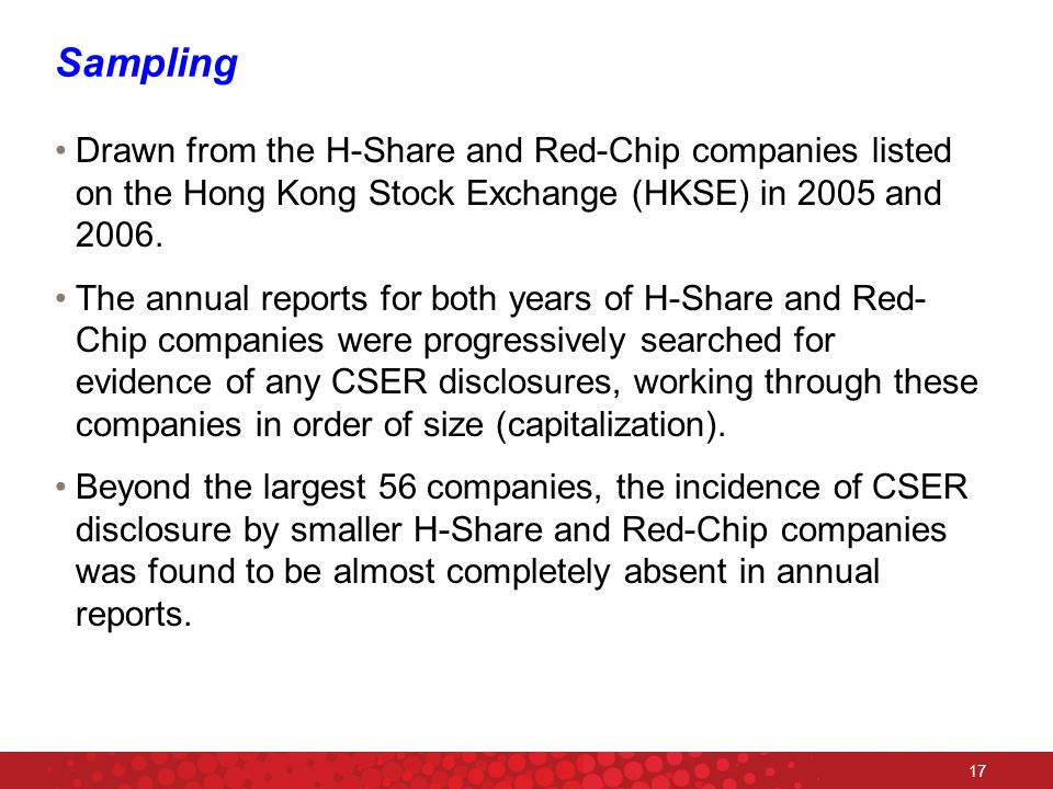 17 Sampling Drawn from the H-Share and Red-Chip companies listed on the Hong Kong Stock Exchange (HKSE) in 2005 and 2006.