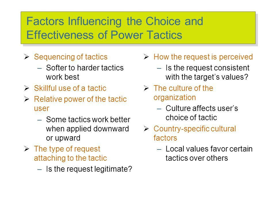Preferred Power Tactics by Influence Direction E X H I B I T 14–2 Upward Influence Downward Influence Lateral Influence Rational persuasion Rational persuasion Rational persuasion Inspirational appeals Consultation Pressure Ingratiation Consultation Exchange Ingratiation Legitimacy Exchange Personal appeals Legitimacy Coalitions