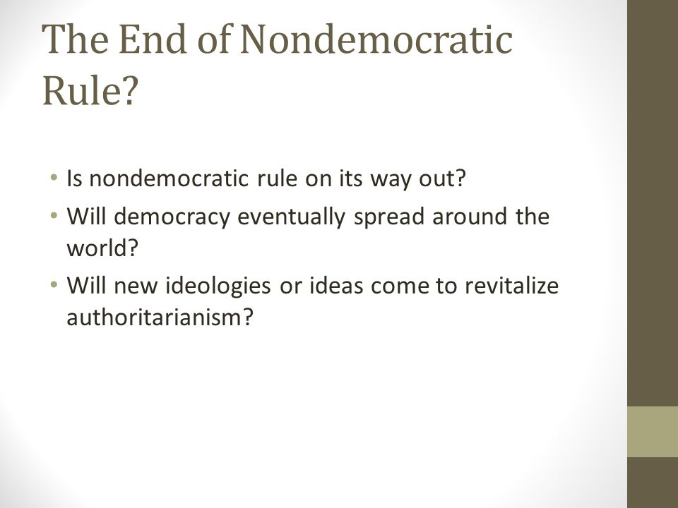 The End of Nondemocratic Rule. Is nondemocratic rule on its way out.