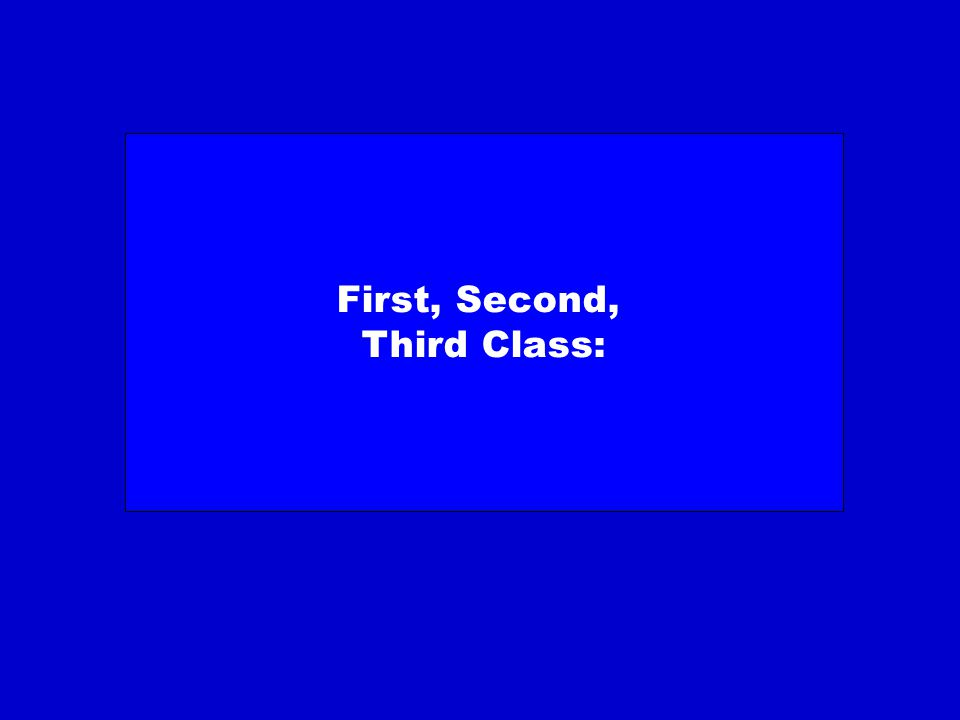 First, Second, Third Class: