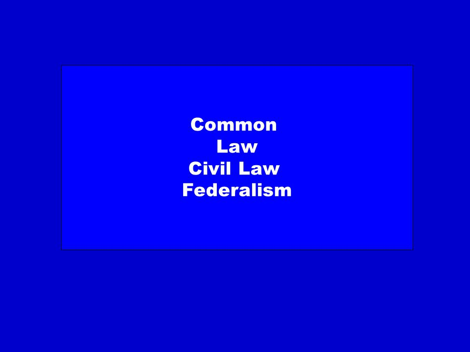 Common Law Civil Law Federalism