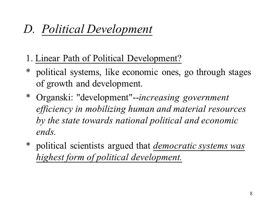 8 D. Political Development 1. Linear Path of Political Development.