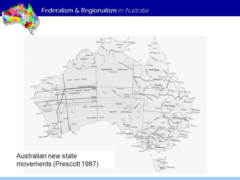 Federalism & Regionalism in Australia Australian new state movements (Prescott 1987)