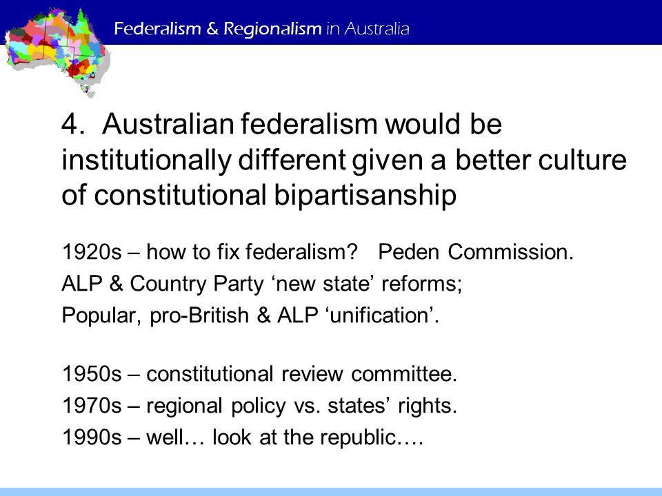 Federalism & Regionalism in Australia 4.