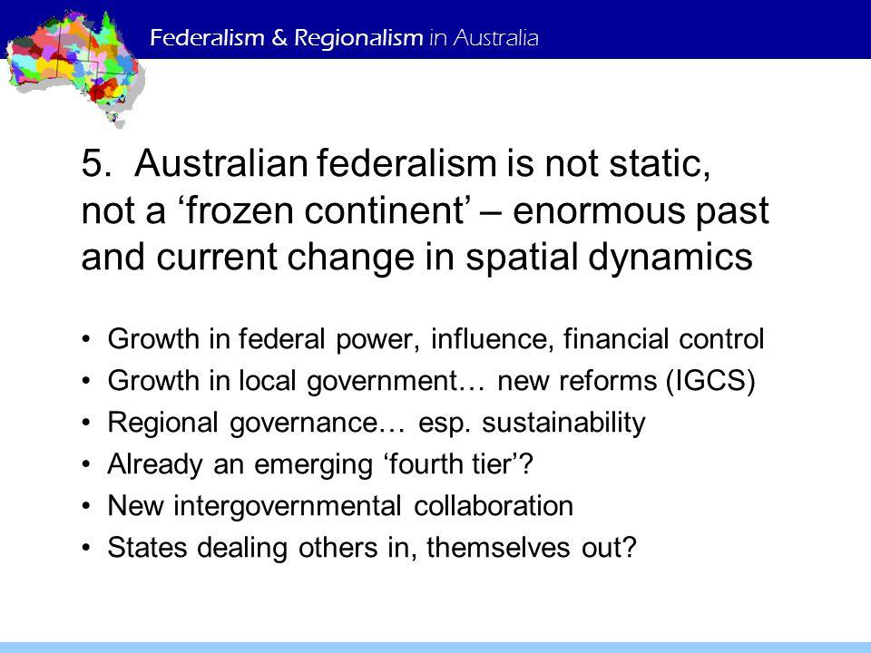 Federalism & Regionalism in Australia 5.