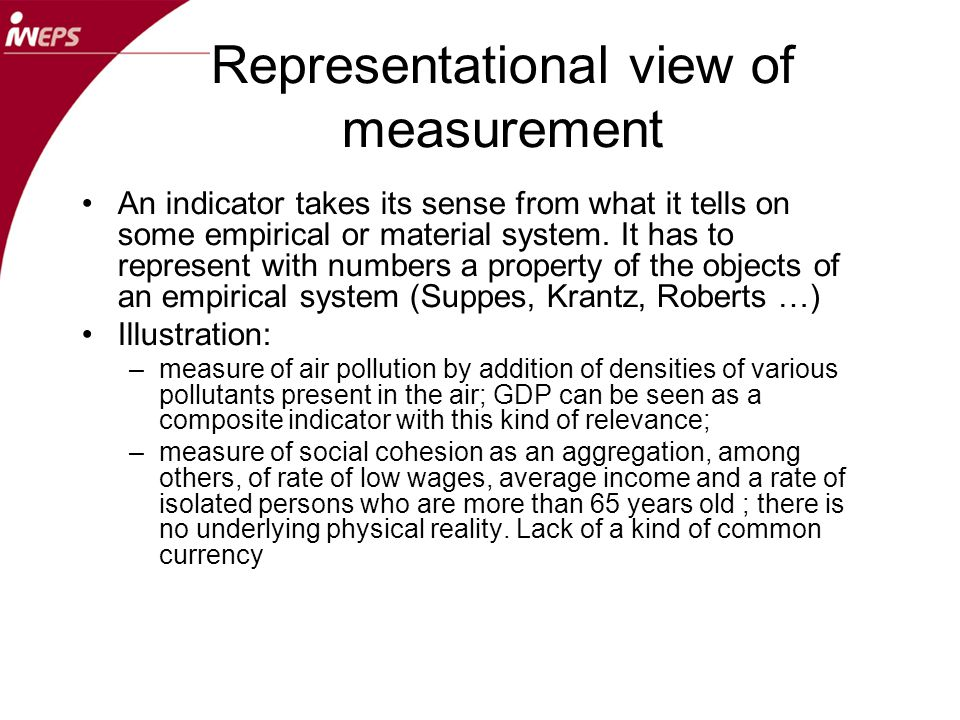 Representational view of measurement An indicator takes its sense from what it tells on some empirical or material system.