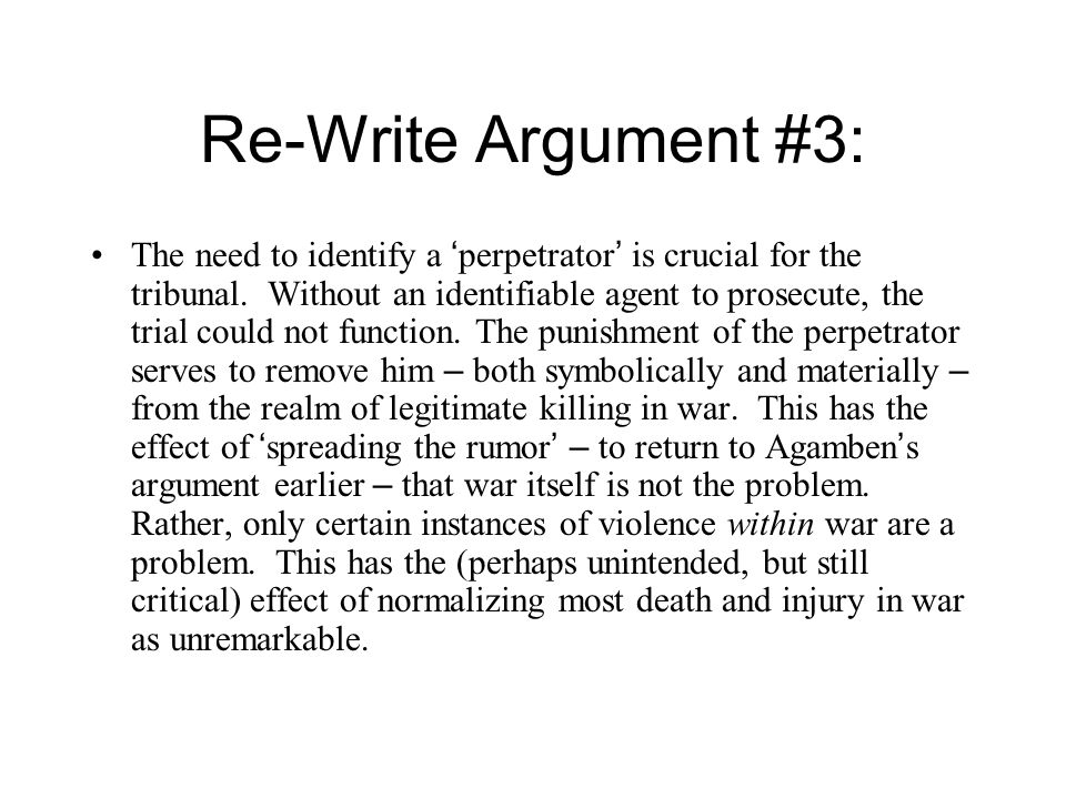 Re-Write Argument #3: The need to identify a ' perpetrator ' is crucial for the tribunal.