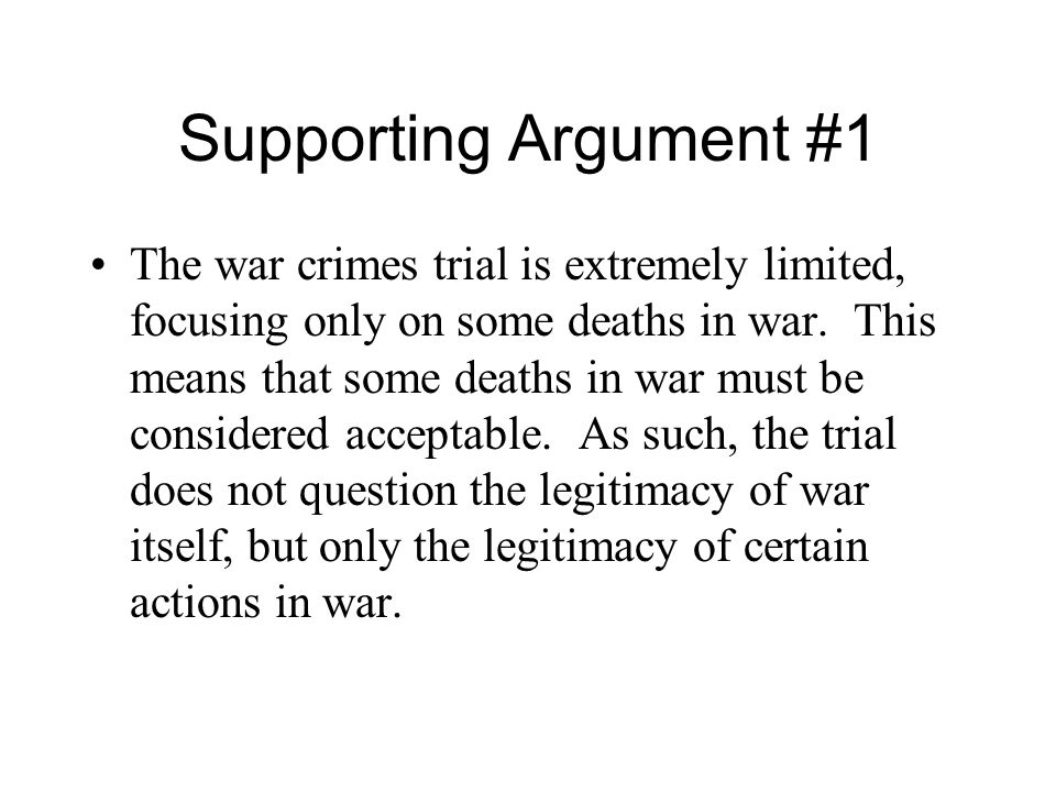 Conclusion: Trials pursue closure over justice Trials erase most death in war as normal and legitimate The excision of perpetrators has the effect of legitimating other agents of war.