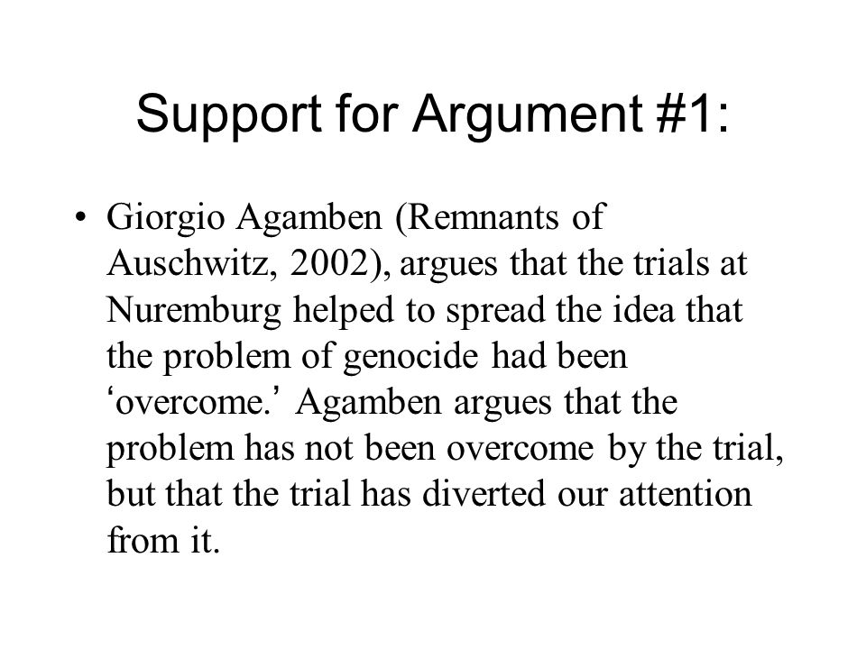 Supporting Argument #2: The main purpose of the war crimes trial is not to achieve justice, but closure.