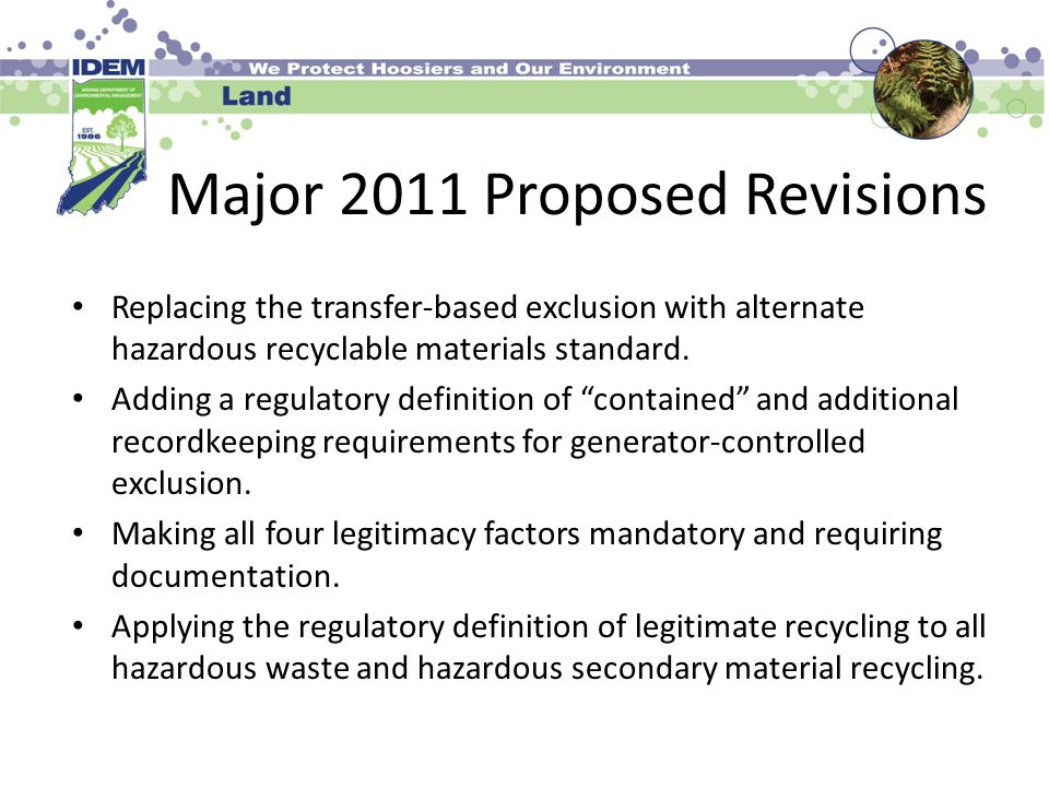 Major 2011 Proposed Revisions Replacing the transfer-based exclusion with alternate hazardous recyclable materials standard.