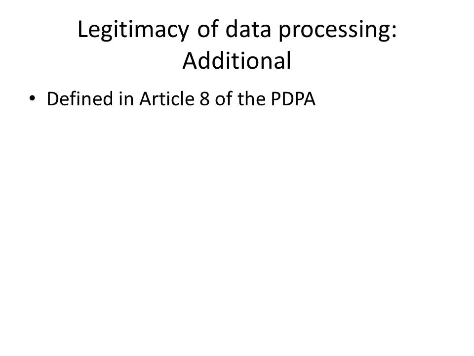 Legitimacy of data processing: Additional Defined in Article 8 of the PDPA