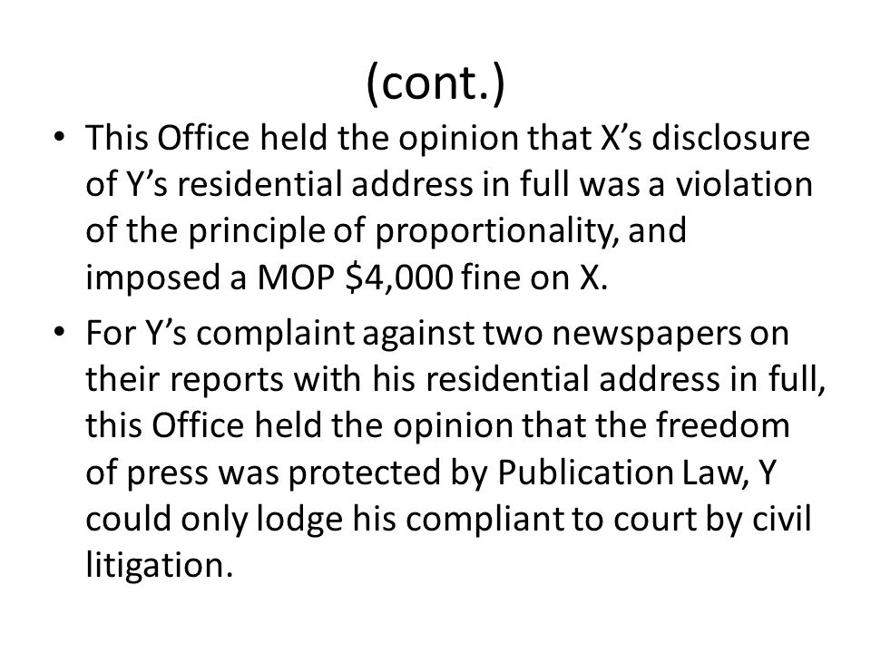 (cont.) This Office held the opinion that X's disclosure of Y's residential address in full was a violation of the principle of proportionality, and imposed a MOP $4,000 fine on X.