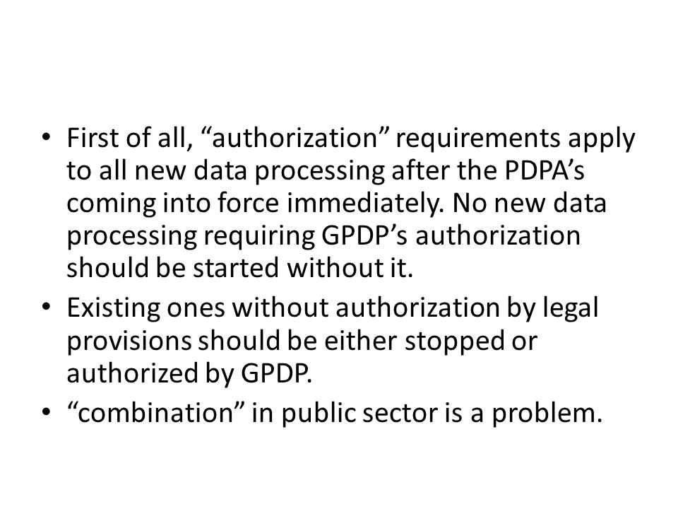 First of all, authorization requirements apply to all new data processing after the PDPA's coming into force immediately.