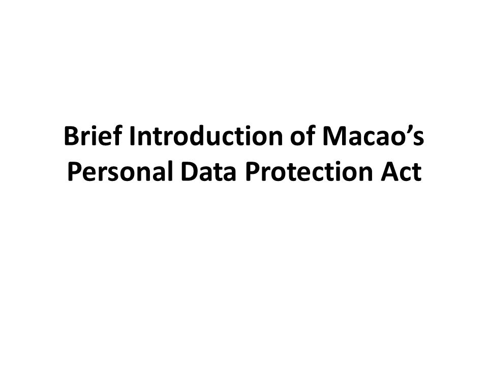 Brief Introduction of Macao's Personal Data Protection Act