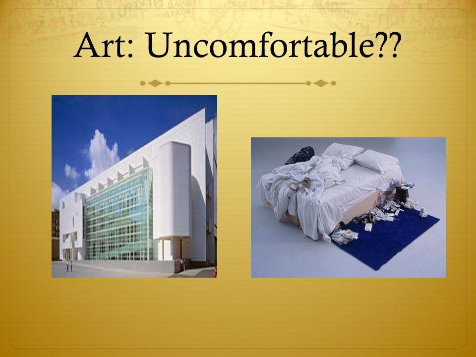 Art: Uncomfortable