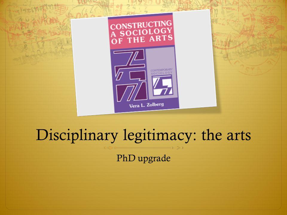 Disciplinary legitimacy: the arts PhD upgrade