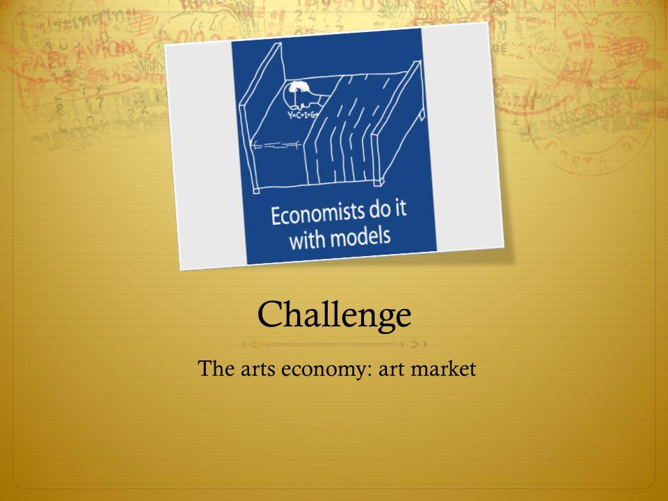 Challenge The arts economy: art market