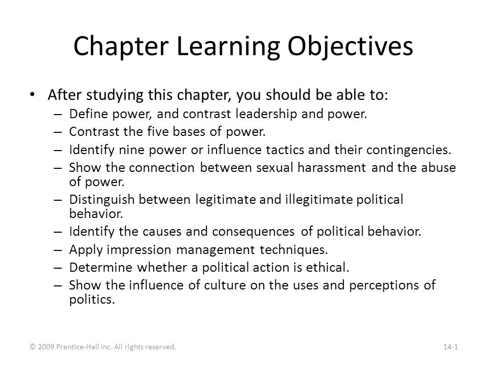 Chapter Learning Objectives After studying this chapter, you should be able to: – Define power, and contrast leadership and power. – Contrast the five