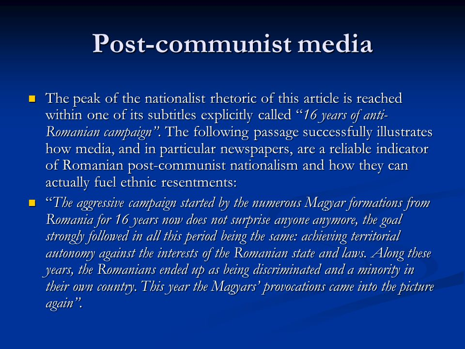 "Post-communist media The peak of the nationalist rhetoric of this article is reached within one of its subtitles explicitly called ""16 years of anti-"