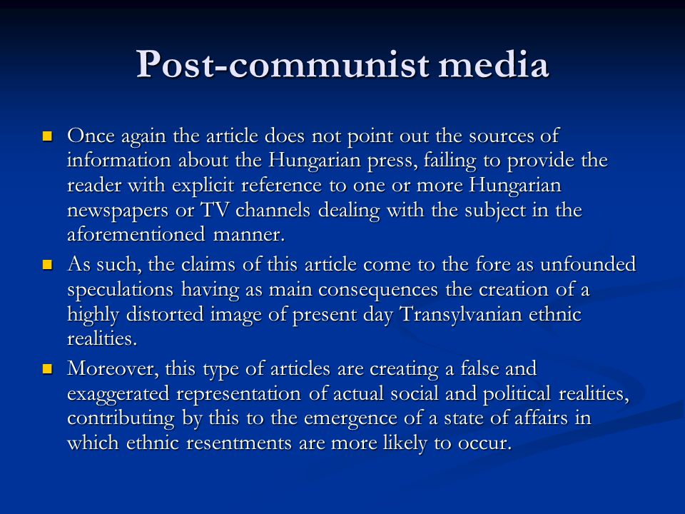 Post-communist media Once again the article does not point out the sources of information about the Hungarian press, failing to provide the reader wit