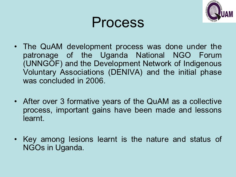 QuAM Governance Structure The QuAM organization structure is as follows; –The National QuAM Assembly, –National QuAM Council, –District Quality Assurance Certification Committee, –Public or Beneficiary