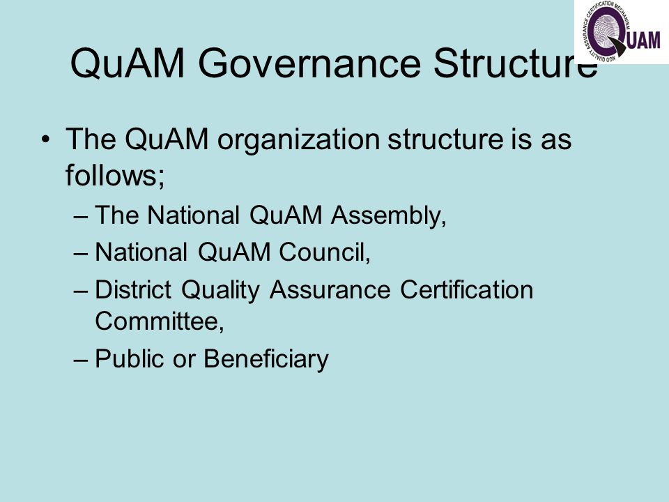 QuAM Features The QuAM goes beyond any single existent code of conduct; it is based on clearly defined standards and sets out implementation modalities, including sanctions in the case of breach.