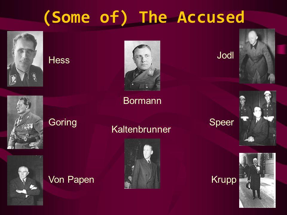 (Some of) The Accused Goring Jodl Speer Hess Von PapenKrupp Bormann Kaltenbrunner
