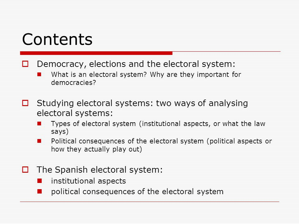 Contents  Democracy, elections and the electoral system: What is an electoral system.
