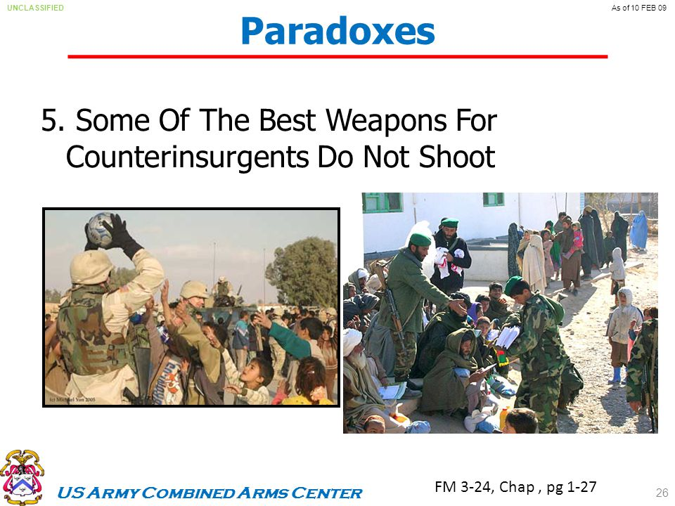 US Army Combined Arms Center UNCLASSIFIEDAs of 10 FEB 09 Paradoxes 5.
