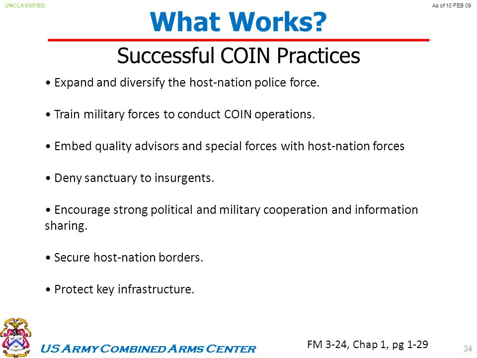 US Army Combined Arms Center UNCLASSIFIEDAs of 10 FEB 09 What Works.