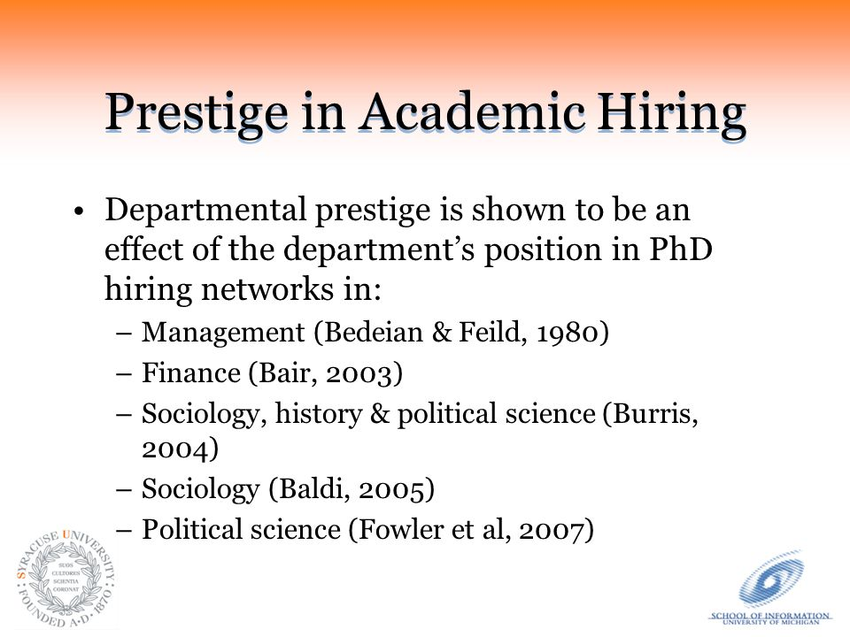 Research Question What is the relationship between peer prestige ratings and hiring network measures in iSchools and in Computer Science (CS) departments?