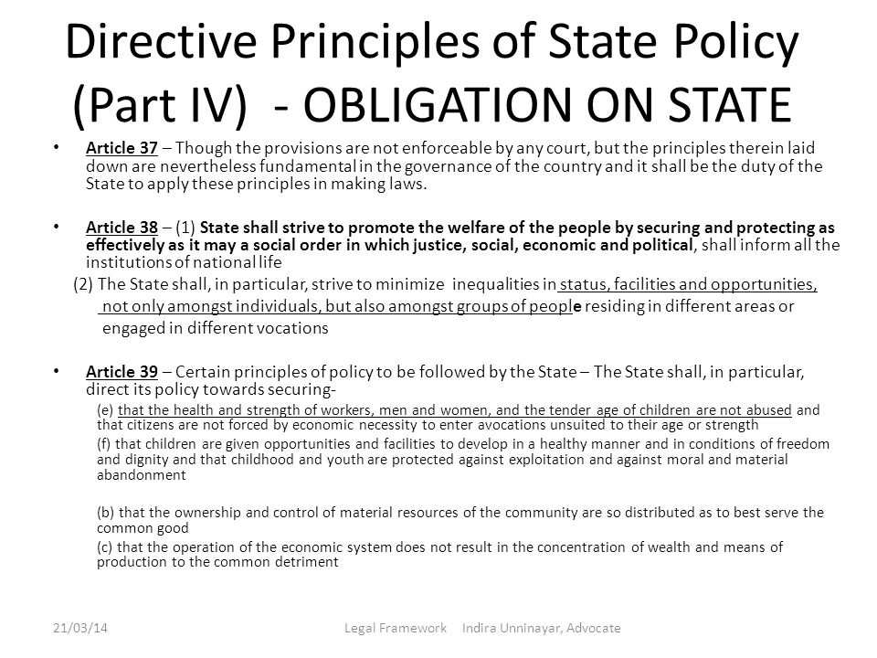 Directive Principles of State Policy (Part IV) - OBLIGATION ON STATE Article 37 – Though the provisions are not enforceable by any court, but the prin