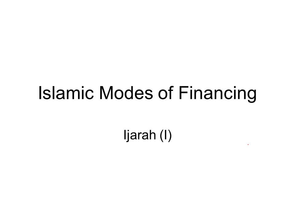 Islamic Modes of Financing Ijarah (I)