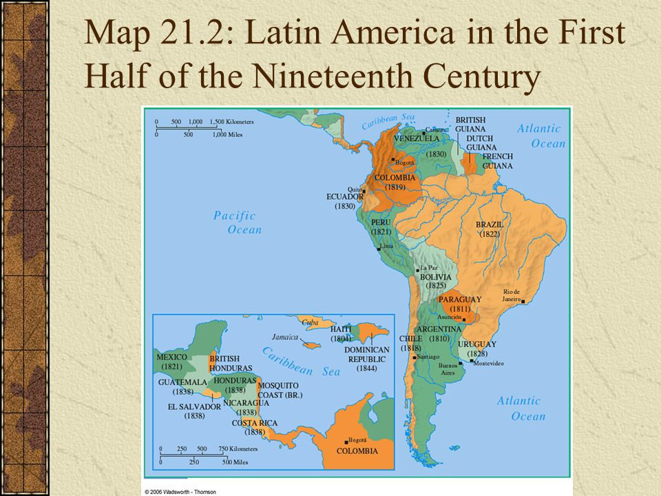 Map 21.2: Latin America in the First Half of the Nineteenth Century