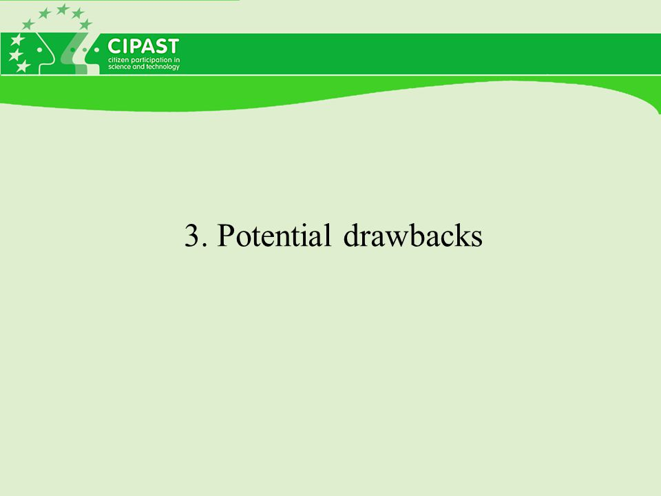 3. Potential drawbacks