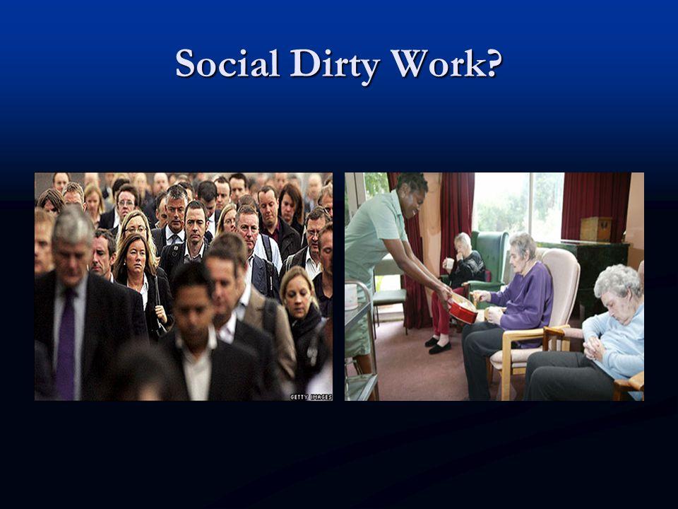 Social Dirty Work?