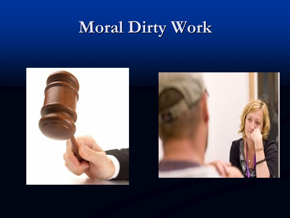 Moral Dirty Work