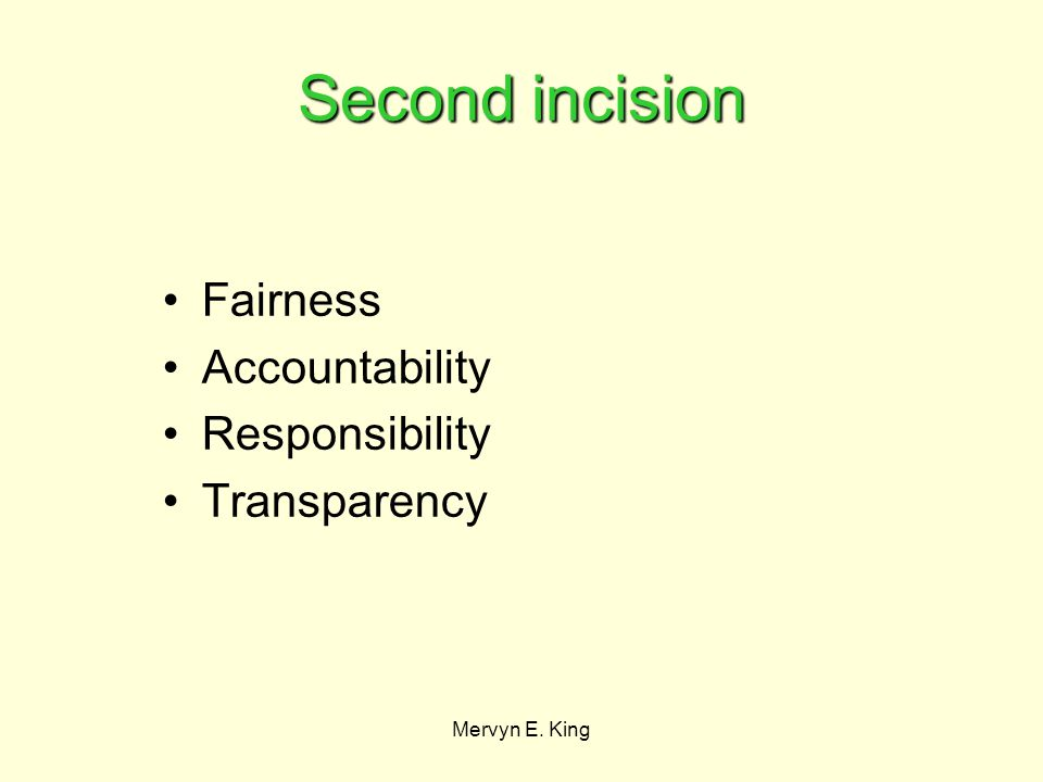 Mervyn E. King Second incision Fairness Accountability Responsibility Transparency